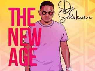 DJ Smokzen The New Age album Zip Fakaza Music Download