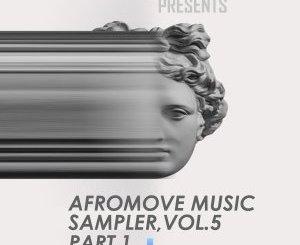 AfroMove Music Sampler, Vol.5 (Part.1) EP ZIP Fakaza Music Download