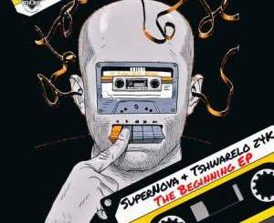 Super Nova & Tshwarelo Z4K The Beginning EP Zip Fakaza Music Download
