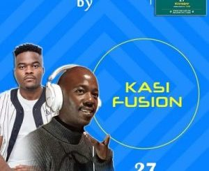Kasi Fusion uBuhle Mp3 Fakaza Music Download