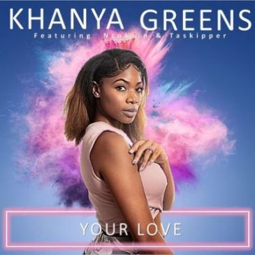 Khanya Greens Your Love Ft. Ntokzin & Taskipper Mp3 Fakaza Music Download