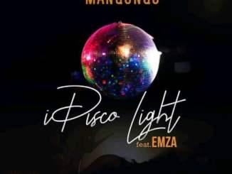 Manqonqo I Disco Light Mp3 Fakaza Music Download