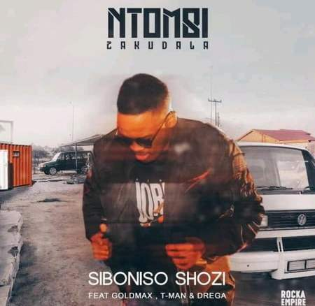 Siboniso Shozi Ntombi Zakudala Mp3 Fakaza Music Download