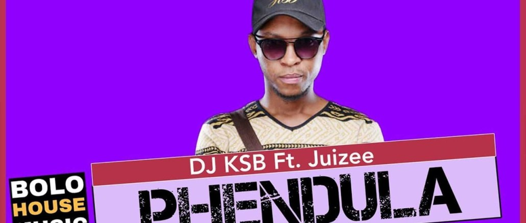 DJ KSB ft. Juizee Phendula Mp3 Download Fakaza