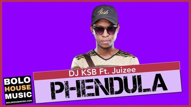 DJ KSB ft. Juizee Phendula Mp3 Download Fakaza