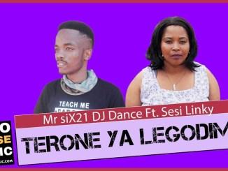 Mr Six21 DJ Dance Terone Ya Legodimo Ft. Sesi Linky Mp3 Download