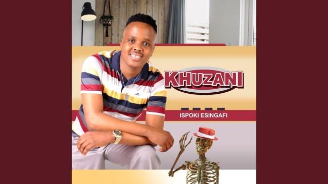 Khuzani Ngikhulule Mama Mp3 Download fakaza