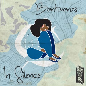 Bantwanas In Silence Mp3 Fakaza Music Download