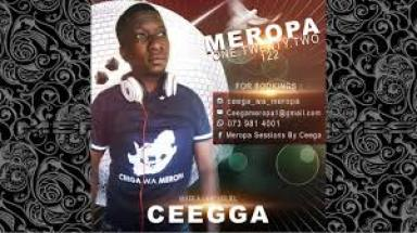 Ceega Meropa 122 (100% Local) Mp3 Fakaza Music Download