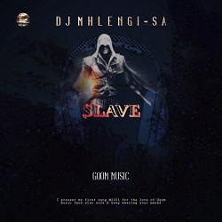 DJ Mhlengi SA Slave Mp3 Fakaza Music Download