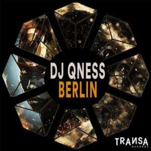 DJ Qness Berlin Mp3 Fakaza Music Download