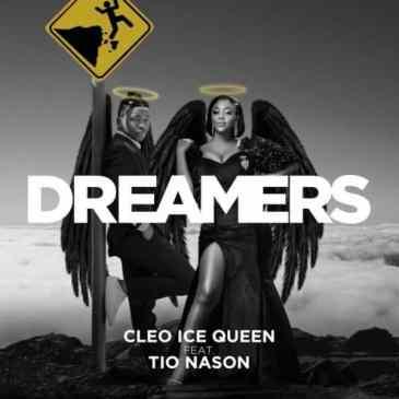 Download Cleo Ice Queen ft. Tio Nason Dreamers Mp3 Fakaza