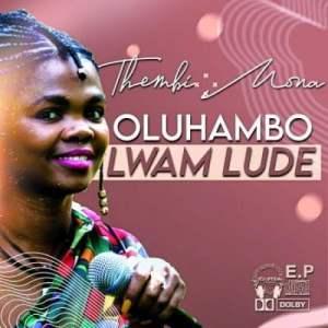 Thembi Mona Oluhambo Lwam Lude EP ZIP Fakaza Music Download