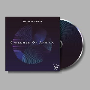 Da Real Emkay Children Of Africa Ep Zip Mp3 Fakaza Music Download