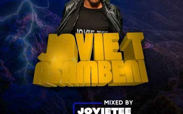 Jovie Tee Tshwarelo Asambeni Vol. 37 Mp3 Fakaza Music Download