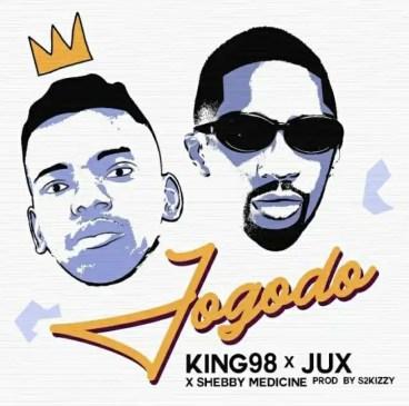 King 98 & Jux Jogodo ft. Sheby Medicine Mp3 Music Download