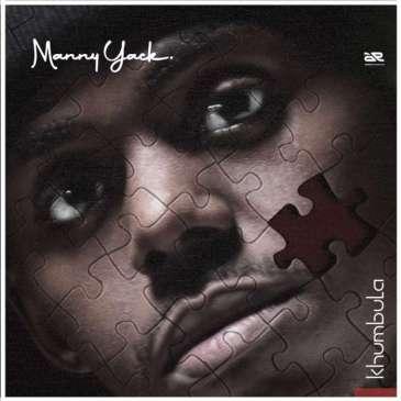 Manny Yack Khumbula Mp3 Fakaza Music Download