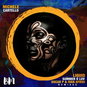 Michele Cartello Liquid Summer O Luv (Oscar P & Ivan Afro5 Remixes) Mp3 Fakaza Music Download