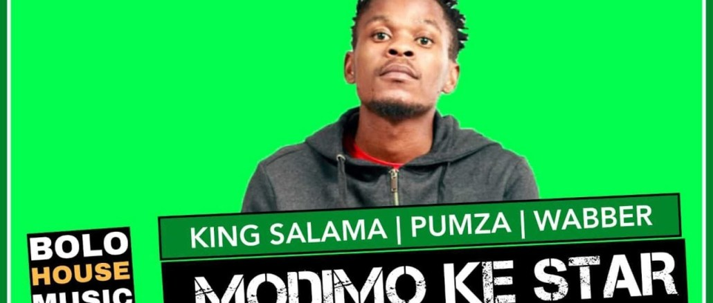 King Salama x Pumza & Wabber Modimo ke Star Mp3 Fakaza Music Download