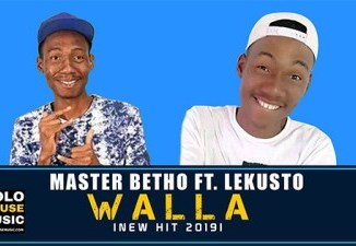 Master Betho Walla ft. Lekusto Mp3 Download Fakaza