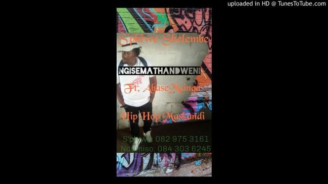 S'phiwe Shelembe Ngisemathandweni Ft AbaseMsinga Mp3 Fakaza Music Download