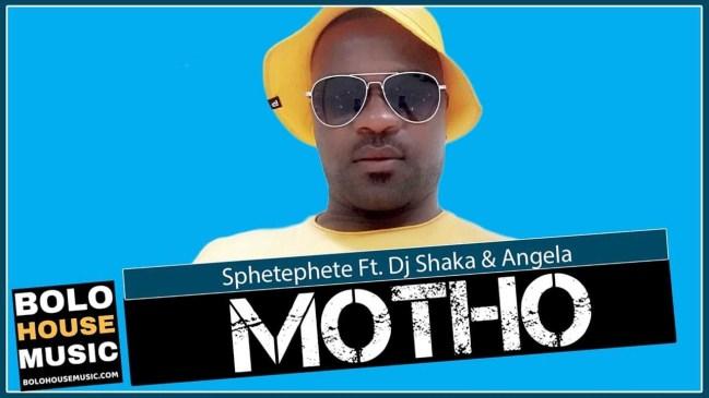 Sphetephete Motho Ft DJ Shaka & Angela Mp3 Download