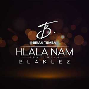 Brian Temba Hlala Nam Mp3 Fakaza Music Download