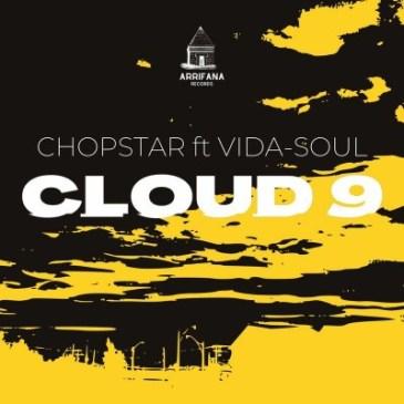 Download Chopstar Cloud 9 Mp3 Fakaza Music