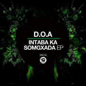 D.O.A Intaba Ka Somgxada (Original Mix) Mp3 Mp3 Fakaza Music Download