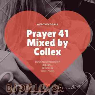 DJ Collex SA Prayer 41 Mix Mp3 Fakaza Music Download