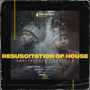 Soulfreakah & Brett SA Resuscitation Of House Ep Zip Download