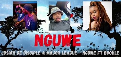 DOWNLOAD Josiah De Disciple & Major League Djz NGUWE Ft. Boohle Mp3