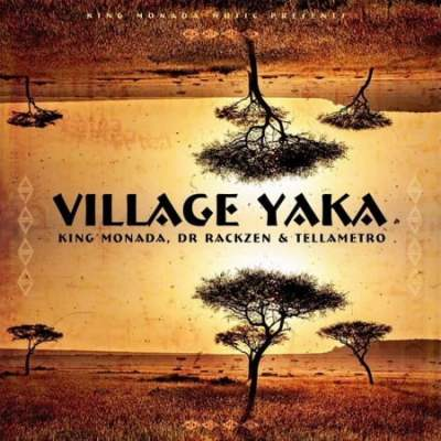 Download King Monada Village Yaka Mp3 Fakaza