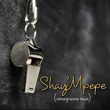 Shay'mpempe Amapiano mix Mp3 Fakaza Music Download