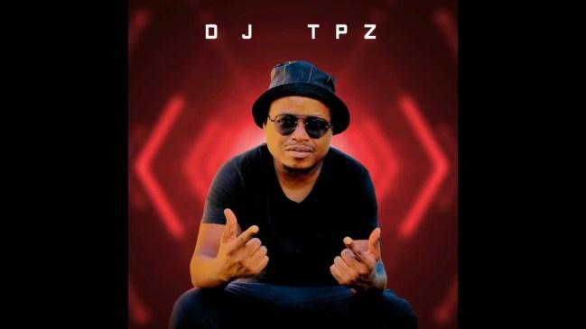 DJ TPZ 50k Appreciation Mix Mp3 Fakaza Music Download
