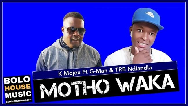 K.Mojex Motho Waka Ft. G-Man & TRB Ndlandla Mp3 Fakaza Music Download