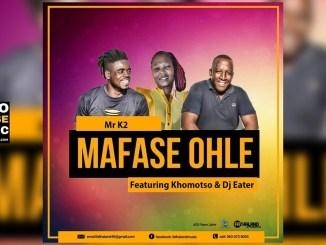 Mr K2 Mafase Ohle Ft. Khomotso & DJ Eater Mp3 Fakaza Music Download