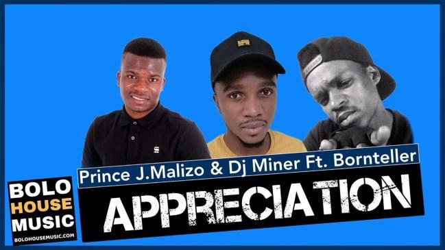 Prince J.Malizo x Dj Miner Appreciation Ft. Bornteller Mp3 Fakaza Music Download