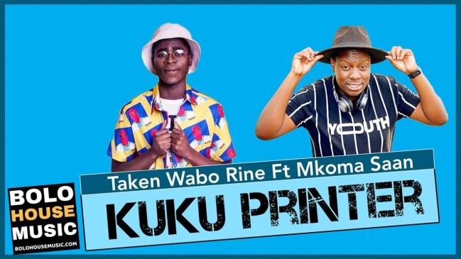 Taken Wabo Rinee Kuku Printer Mkoma Saan Mp3 Fakaza Music Download