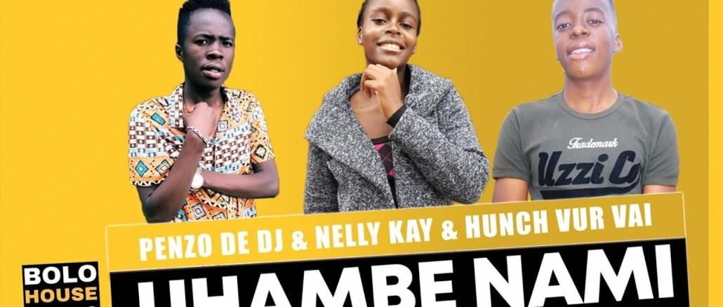 Uhambe Nami Penzo De Dj x Nelly Kay & Hunch Vur Vai Mp3 Fakaza Music Download