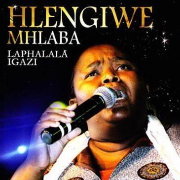 DOWNLOAD Hlengiwe Mhlaba Phezulu Enkosini Mp3 fakaza