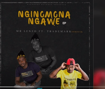 Mr Lenzo Nginomona Ngawe Ft. TradeMark Mp3 Fakaza Music Download