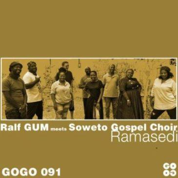 Ralf GUM & Soweto Gospel Choir Ramasedi Mp3 Fakaza Music Download