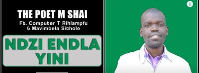 The Poet M Shai Ndzi Endla Yini Ft. Computer T Rihlampfu & Mavimbela Sithole (Original) Mp3 Fakaza Music Download
