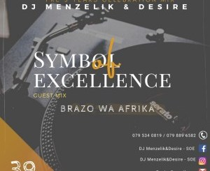 Brazo Wa Afrika SOE Mix 39 (Symbol Of Excellence Guest Mix) Mp3 Download Fakaza