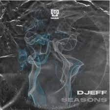 Download Djeff Seasons Mp3 Fakaza