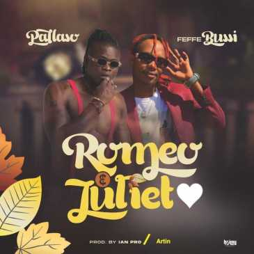 Pallaso Romeo & Juliet Ft. Feffe Bussi Mp3 Download