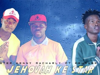 Master Kenny & Macharly Jehovah Ke Star Ft Krusher KR Mp3 Fakaza Music Download