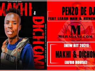 PENZO DE DJ MAKHI & DICHOMI FT LEASH MAN & HUNCHU VUR Mp3 Download
