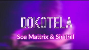 Soa Mattrix & Sir Trill Dokotela Mp3 Download fakaza